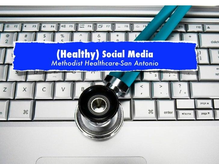 (Healthy) Social Media (Healthy)Social Media     Methodist Healthcare-San Antonio