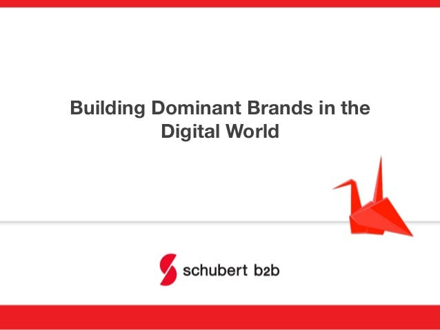 Building Dominant Brands in a Digital World