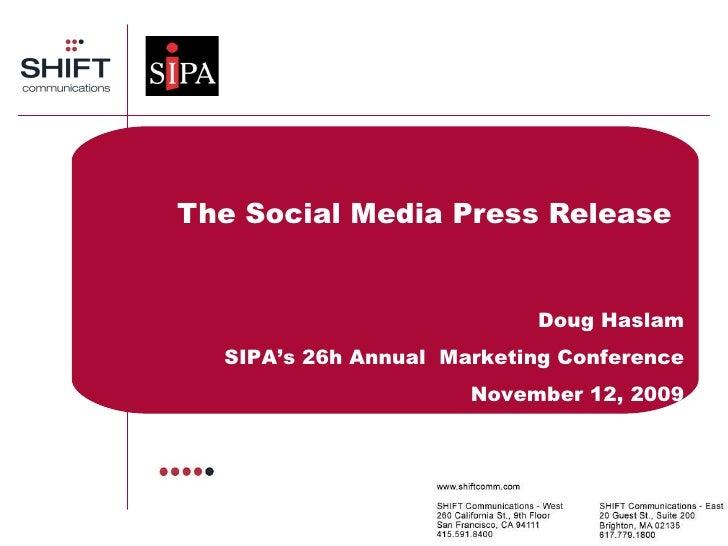The Social Media Press Release Doug Haslam SIPA's 26h Annual  Marketing Conference November 12, 2009