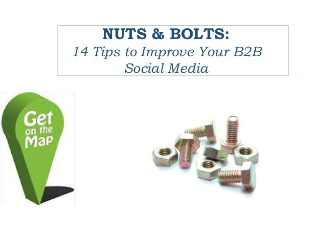 Nuts and Bolts: 14 Tips for Improving Your B2B Social Media Marketing