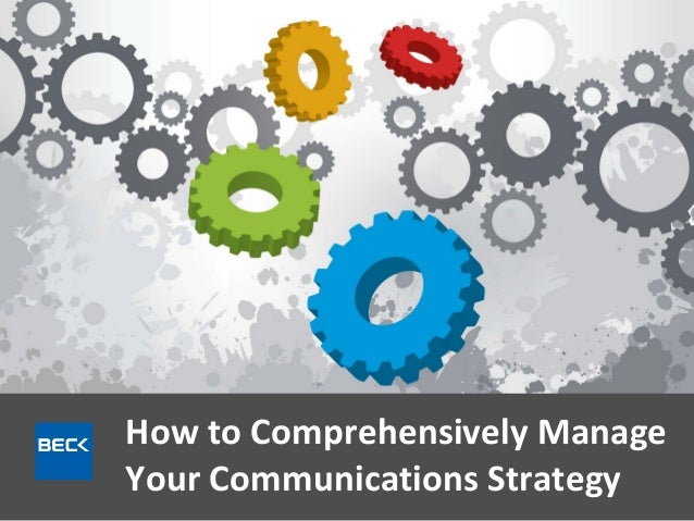 How to Comprehensively Manage Your Communications Strategy