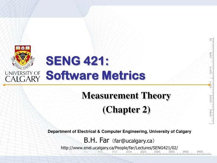 SENG 421:Software Metrics                Measurement Theory                    (Chapter 2)Department of Electrical & Compu...