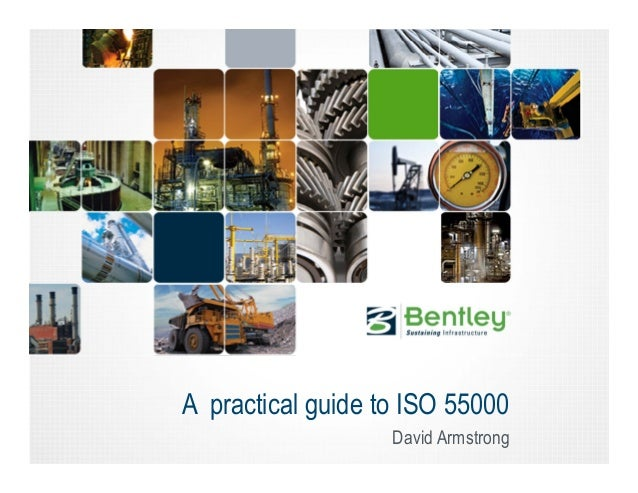 A practical guide to ISO 55000 David Armstrong