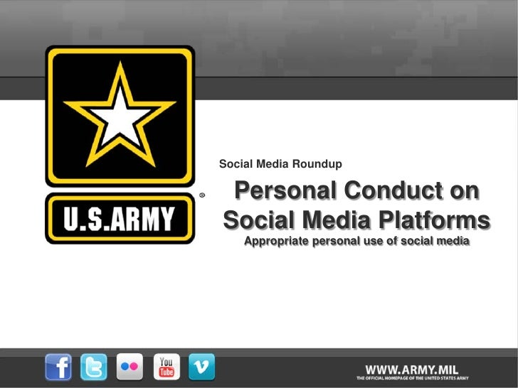 Social Media Roundup Personal Conduct onSocial Media Platforms    Appropriate personal use of social media