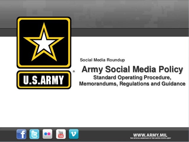 Social Media Roundup Army Social Media Policy Standard Operating Procedure, Memorandums, Regulations and Guidance