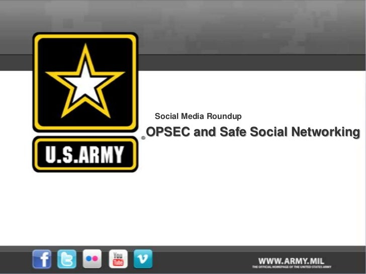 Social Media Roundup<br />OPSEC and Safe Social Networking<br />