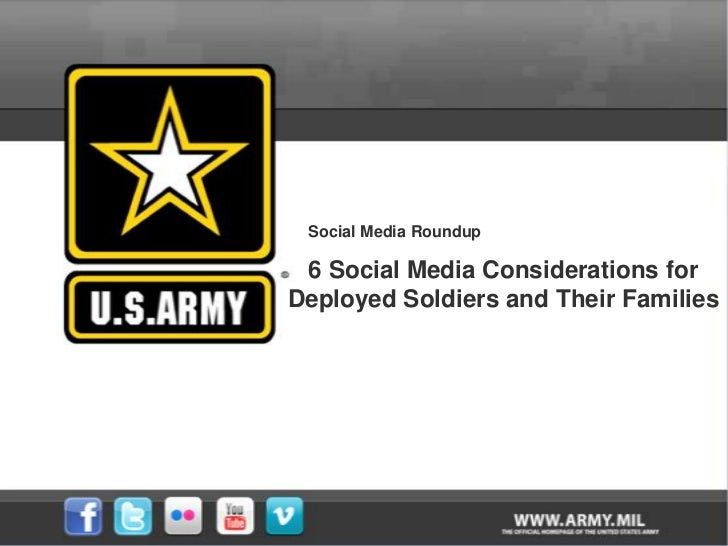 Social Media Roundup 6 Social Media Considerations forDeployed Soldiers and Their Families