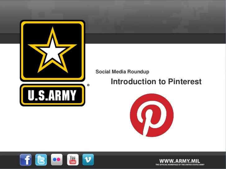 Social Media Roundup     Introduction to Pinterest