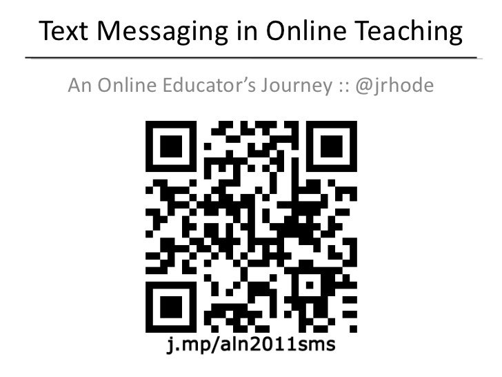 Text Messaging in Online Teaching An Online Educator's Journey :: @jrhode