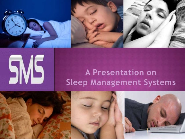 A Presentation on Sleep Management Systems