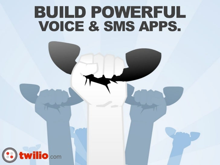 BUILD POWERFUL     VOICE & SMS APPS.     twilio.com