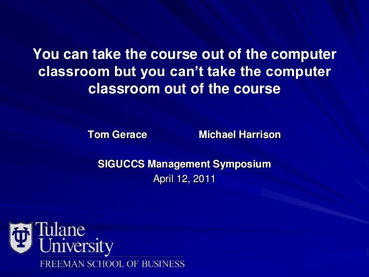 You can take the course out of the computer classroom but you can't take the computer classroom out of the course