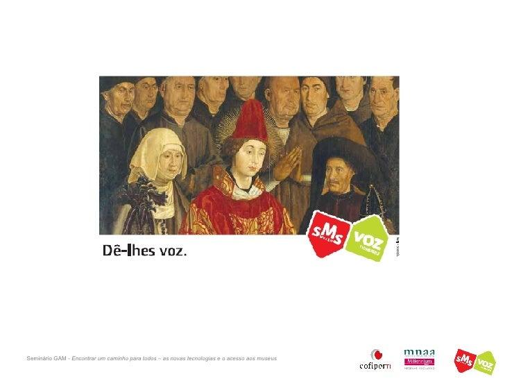SMS Museu&VOZ Museu - resultados experiência piloto realizada no  Museu Nacional de Arte Antiga /2006
