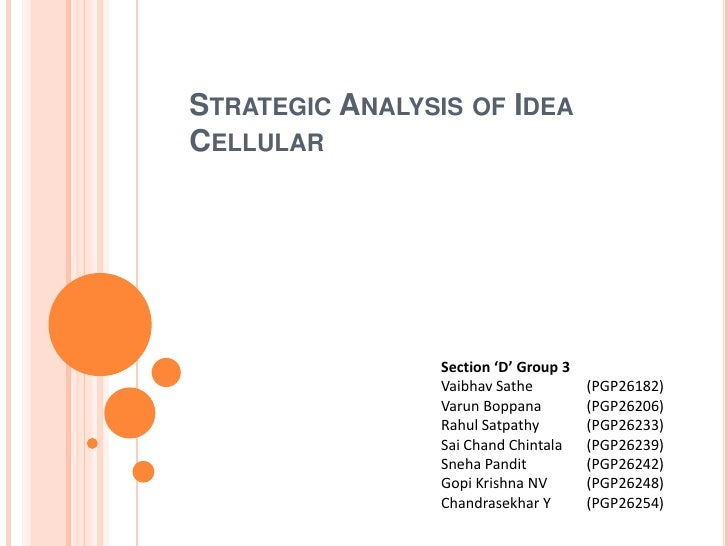 STRATEGIC ANALYSIS OF IDEACELLULAR                 Section 'D' Group 3                 Vaibhav Sathe         (PGP26182)   ...
