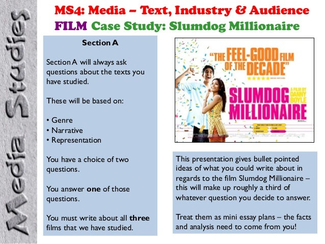 MS4: Media – Text, Industry & Audience FILM Case Study: Slumdog Millionaire Section A Section A will always ask questions ...