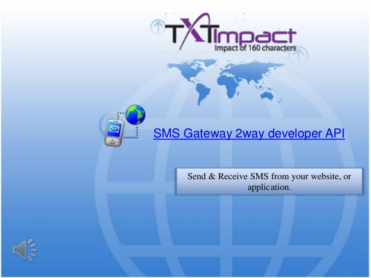 SMS Gateway 2way developer API<br />Send & Receive SMS from your website, or application.<br />
