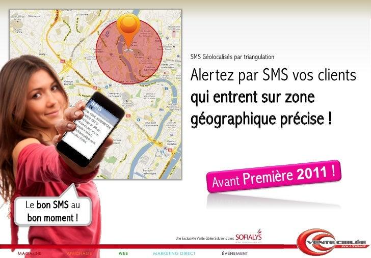 SMS Géolocalisés par triangulation                                               Alertez par SMS vos clients              ...