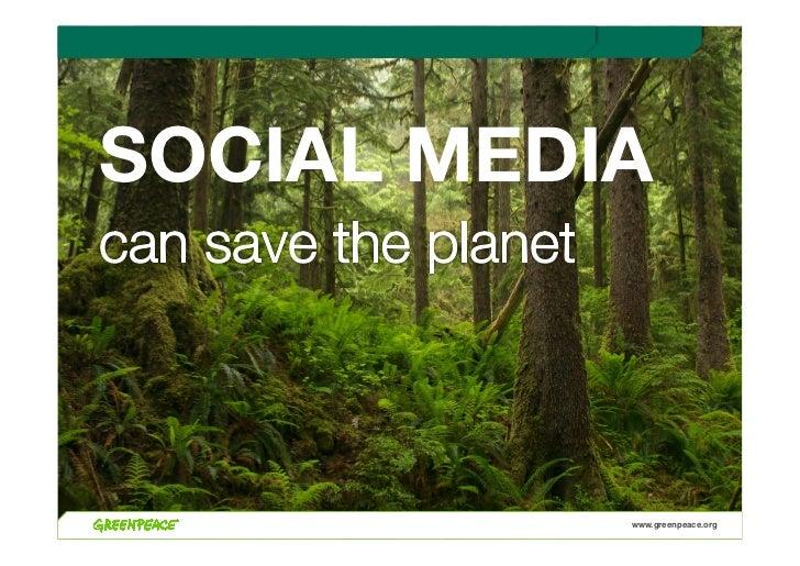 SOCIAL MEDIA            www.greenpeace.org!