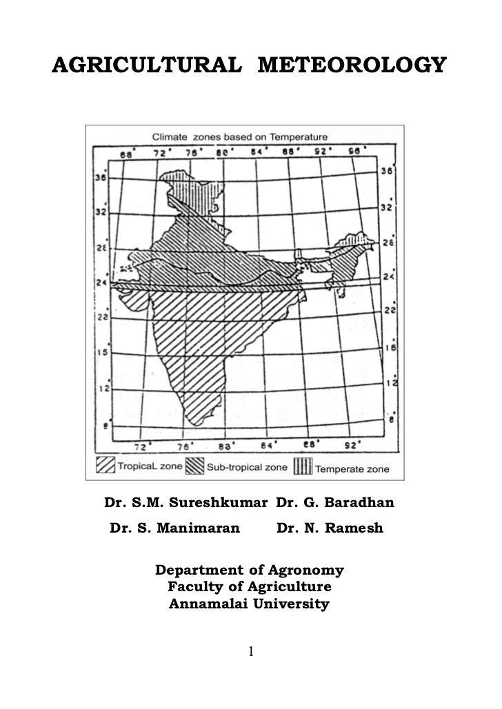 AGRICULTURAL METEOROLOGY   Dr. S.M. Sureshkumar Dr. G. Baradhan   Dr. S. Manimaran       Dr. N. Ramesh         Department ...