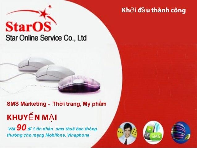 KHUY N M IẾ Ạ Với 90đ/ 1 tin nhắn sms thuê bao thông thường cho mạng Mobifone, Vinaphone Kh i đ u thành côngở ầ SMS Market...
