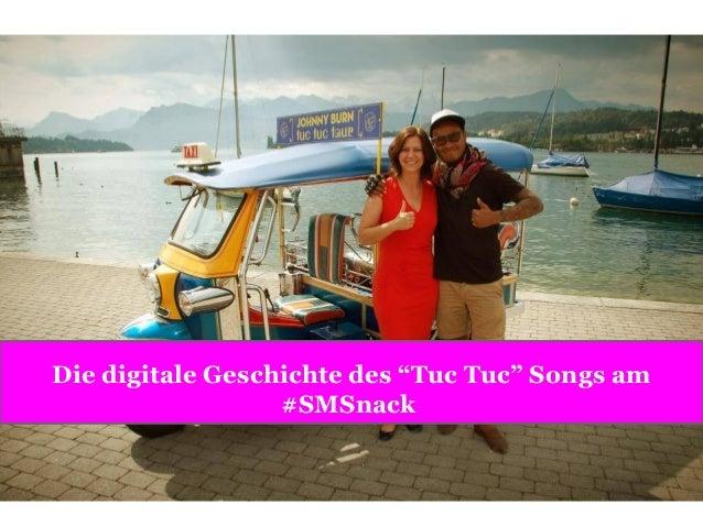 """Die digitale Geschichte des """"Tuc Tuc"""" Songs am #SMSnack"""