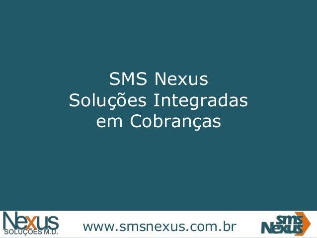 SMS Nexus Soluções Integradas em Cobranças  www.smsnexus.com.br