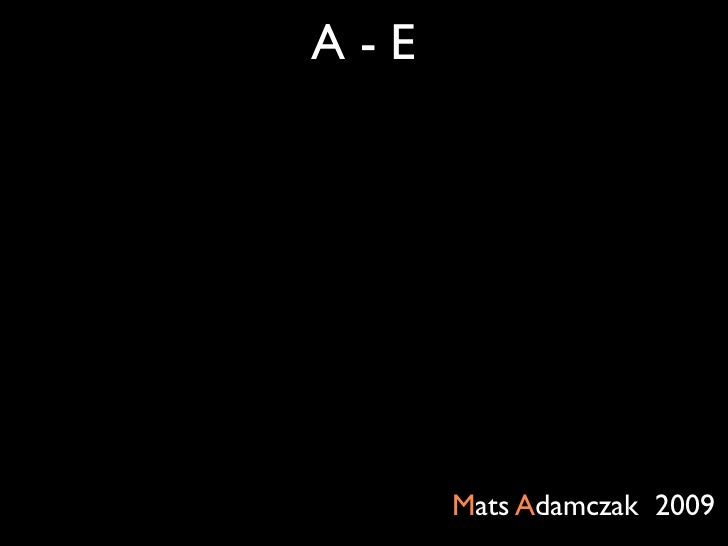 A-E           Mats Adamczak 2009