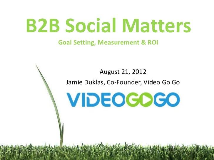 B2B Social Media: Goal Setting, Measurement & ROI