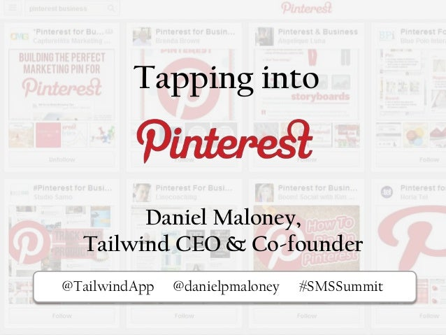 Tapping into Pi@TailwindApp @danielpmaloney #SMSSummit Daniel Maloney, Tailwind CEO & Co-founder
