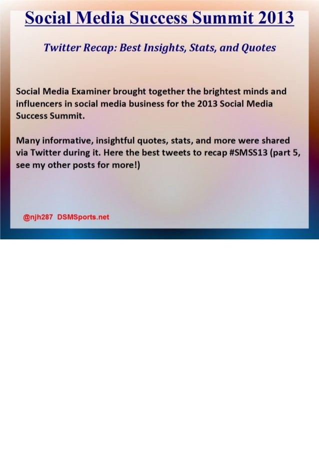 Social Media Success Summit 2013 - Best Stats, Insights, and Tweets (Deck 4)