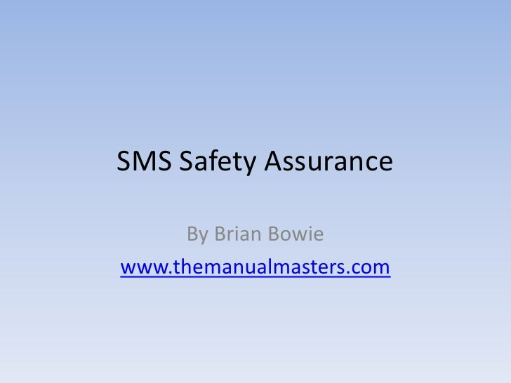 SMS Safety Assurance <br />By Brian Bowie <br />www.themanualmasters.com<br />