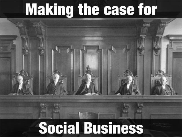 Making the case for  Social Business