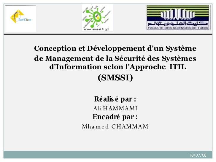 <ul><li>Conception et Développement d'un Système </li></ul><ul><li>de Management de la Sécurité des Systèmes d'Information...