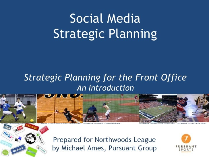 Social Media Strategic Planning Strategic Planning for the Front OfficeAn Introduction<br />http://www.flickr.com/photos/2...