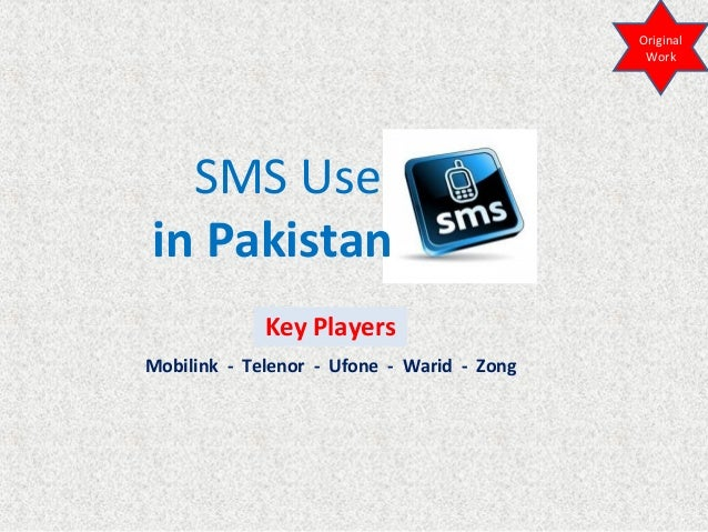 SMS Use in Pakistan Key Players Mobilink Telenor Ufone Warid Zong Original Work