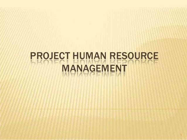 PROJECT HUMAN RESOURCE MANAGEMENT 1