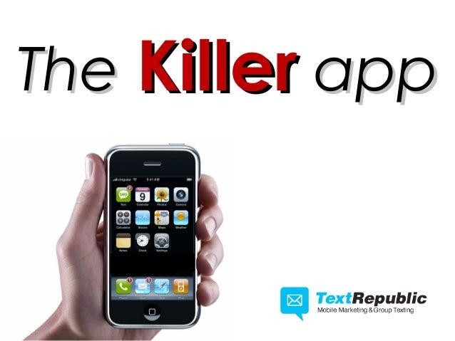 SMS is the KILLER APP!