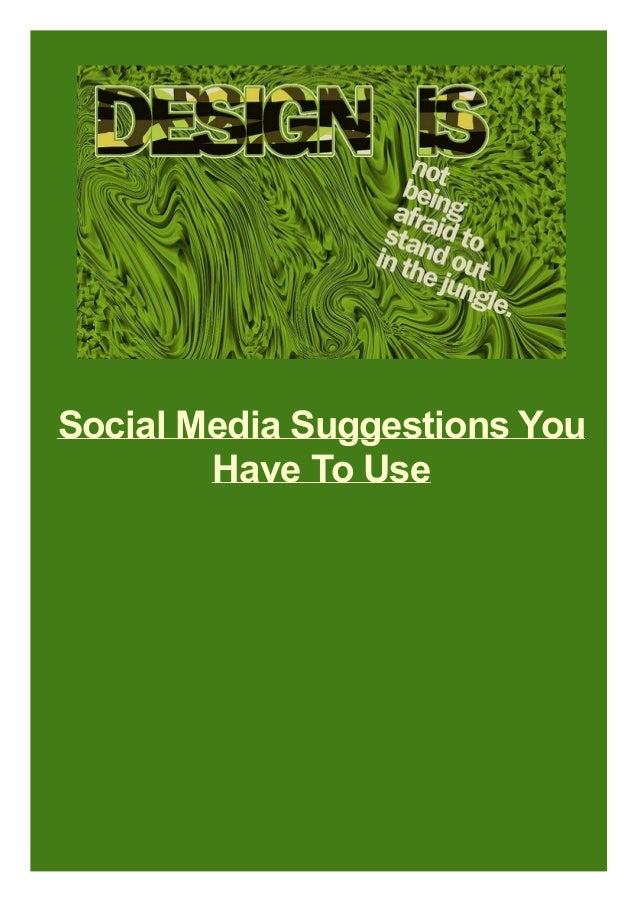 Social Media Suggestions You Have To Use