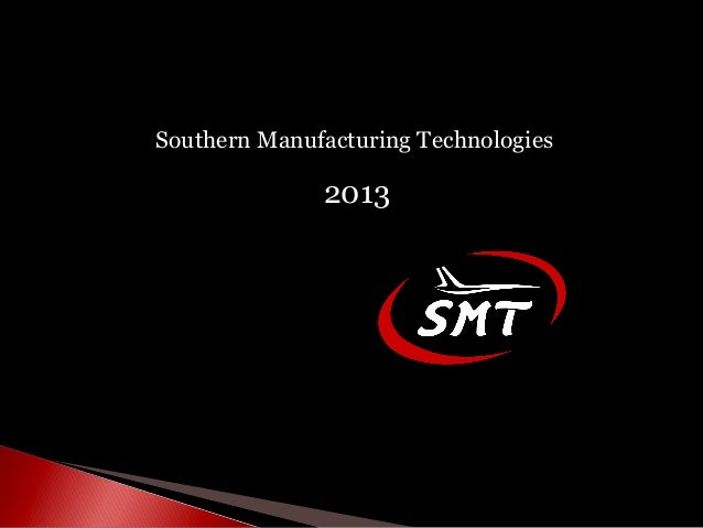 Southern Manufacturing Technologies              2013
