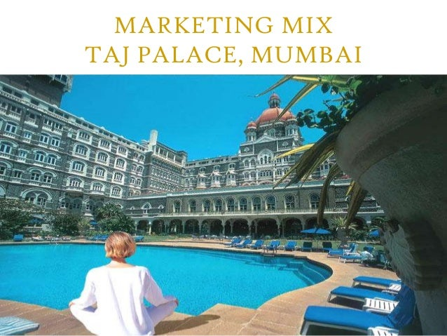 taj mahal hotel marketing mix 7ps View and download taj mahal essays examples also discover topics, titles, outlines, thesis statements, and conclusions for your taj mahal essay.