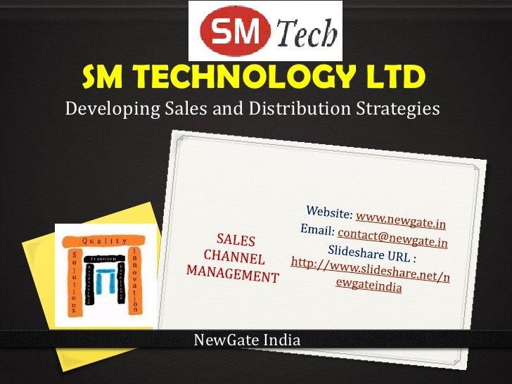 SM TECHNOLOGY LTDDeveloping Sales and Distribution Strategies               NewGate India