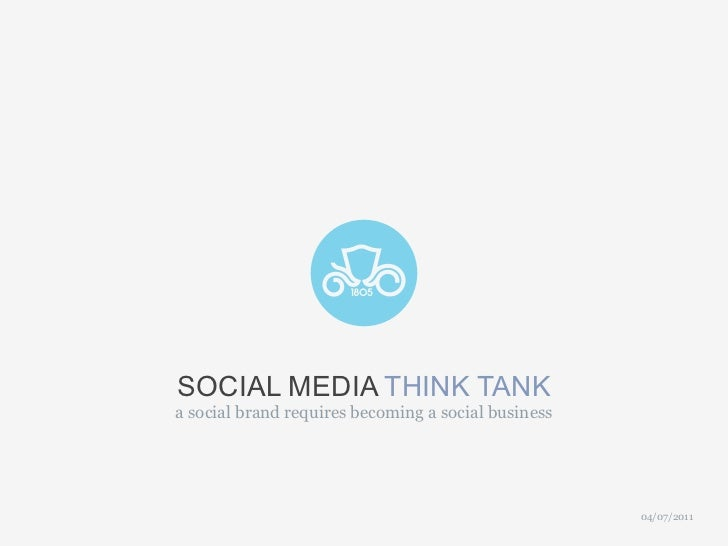 SOCIAL MEDIA THINK TANKa social brand requires becoming a social business                                                 ...