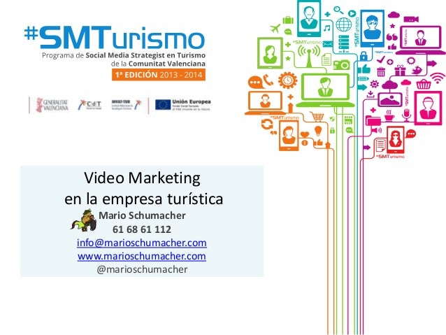 Video Marketing en la empresa turística Mario Schumacher 61 68 61 112 info@marioschumacher.com www.marioschumacher.com @ma...