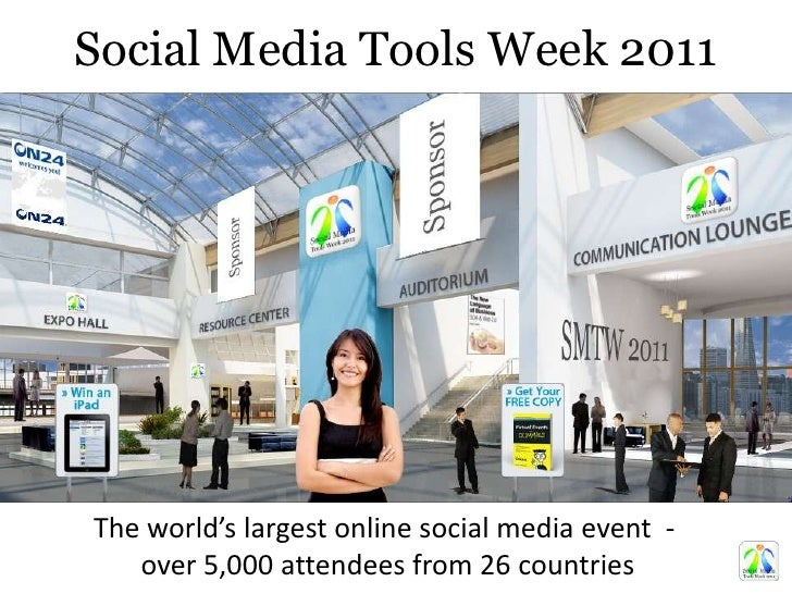 Social Media Tools Week 2011<br />The world's largest online social media event  - <br />over 5,000 attendees from 26 coun...