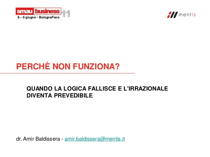 8 – 9 giugno - BolognaFiere   11PERCHÈ NON FUNZIONA?     QUANDO LA LOGICA FALLISCE E LIRRAZIONALE     DIVENTA PREVEDIBILEd...