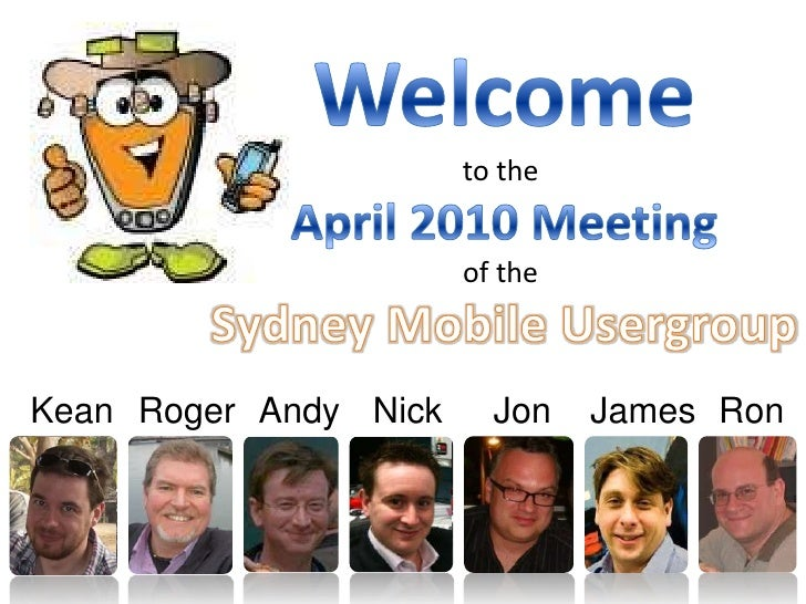 Sydney Mobile  April 2010 Meeting - Welcome & News