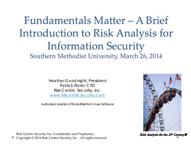 Fundamentals Matter – A Brief Introduction to Risk Analysis for Information Security Southern Methodist University, March ...