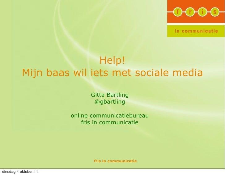 Help!          Mijn baas wil iets met sociale media                             Gitta Bartling                            ...