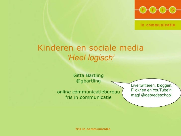 Kinderen en sociale media       'Heel logisch'          Gitta Bartling           @gbartling                               ...