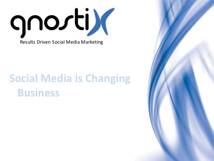Results Driven Social Media MarketingSocial Media is Changing Business